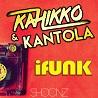 Kahikko & Kantola / iFunk - Single