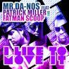 Mr.Da-Nos / I Like To Move It (feat. Patrick Miller & Fatman Scoop) - Single
