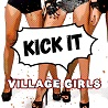 Kick It / Village Girls - Single