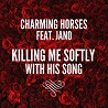Killing Me Softly With His Song / Charming Horses - Single