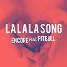 Encore / La La La Song (feat. Pitbull) - Single