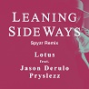 Lotus / Leaning Sideways (feat. Jason Derulo) [Spyzr Remix] - Single