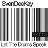 SvenDeeKay / Let The Drums Speak - Single