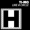 Ti-Mo / Like A Circle - Single