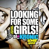 DJ Kronic / Looking For Some Girls [feat. Bombs Away] - Single
