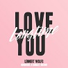Lennert Wolfs, Honorebel & Emmaly Brown / Love You Longtime - Single