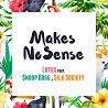 Lotus / Makes No Sense (feat. Snoop Dogg) - Single