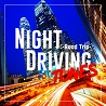 NIGHT DRIVING TUNES -Road Trip-