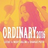 Lotus & Ricky Dillon & Charlie Puth / Ordinary 2016 -  Single