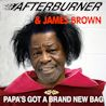 After Burner / Papa's Got A Brand New Bag (feat. James Brown)-Single