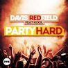 Davis Redfield / Party Hard (feat. Kool) - Single