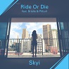 Skyi / Ride or Die (feat. Brielle & Pitbull) - Single