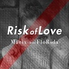 Marix / Risk Of Love (feat. Flo Rida) - Single