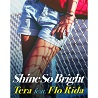 Tera / Shine So Bright (feat. Flo Rida)