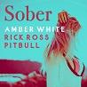 Amber White / Sober [feat. Rick Ross & Pitbull] - Single