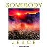 JE4CE / Somebody - Single