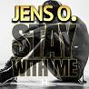 Jens O. / Stay With Me - Single