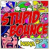 NANA / Stupid Bounce - Single