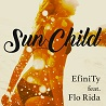 EfiniTy / Sun Child (feat.Flo Rida) - Single