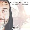 Hr. Troels, Dem Danes & Albin Loan / Teach Me How To Love - Single