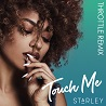 Starley / Touch Me (Throttle Remix) - Single