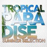 TROPICAL PARADISE -SUMMER SELECTION-