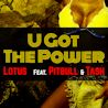 Lotus / U Got The Power (feat. Pitbull & Tash) - Single