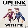 Uplink / With Me [feat. Reece Lemonius] - Single