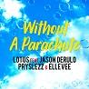 Lotus / Without A Parachute [feat. Jason Derulo, Pryslezz & Elle Vee] - Single