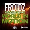 Froidz / World In Motion (Crooper Remix) - Single