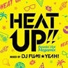 HEAT UP!!<br>- Burnin' Hot Megamix -<br>mixed by DJ FUMI★YEAH!