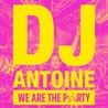 DJ Antoine /<br>We Are the Party<br>※ Light It Up (DJ FUMI★YEAH! Remix)収録