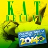 Kat DeLuna / Wanna See U Dance (La La La) 2014<br>※DJ FUMI★YEAH! Version収録