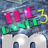 "Manhattan Records Presents ""The Dance!!3"" mixed by DJ YU-KI"