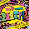 Do You Wanna Party!? mixed by DJ SHINSTAR
