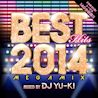 BEST HITS 2014<br>Megamix<br>mixed by DJ YU-KI