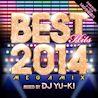BEST HITS 2014<br>Megamix<br>mixed by DJ YU-KI
