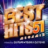 BEST HITS 51 Megamix<br>mixed by<br>DJ FUMI★YEAH! &<br>DJ YU-KI