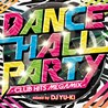 DANCEHALL PARTY<br>-Club Hits Megamix-<br>mixed by DJ YU-KI