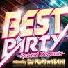 BEST PARTY<br>- Special Megamix -<br>mixed by DJ FUMI★YEAH!