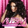 The Ultimate Alesha<br> Mix Show