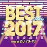 BEST HITS 2017 Megamix mixed by DJ YU-KI