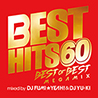 BEST HITS 60 BEST OF BEST Megamix mixed by DJ FUMI★YEAH! & DJ YU-KI