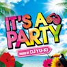 IT'S A PARTY MIXED BY DJ YU-KI