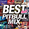 BEST feat. -PITBULL MIX-