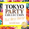 TOKYO PARTY COLLECTION -TGC BEST PARTY!- mixed by DJ FUMI★YEAH!